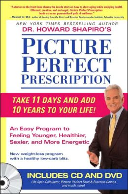 Picture Perfect Prescription: The 4 Point Program to Feeling Younger, Healthier, Sexier and More Energetic, with CD and DVD