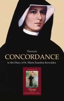 Thematic Concordance...Diary of St. Maria Faustina Kowalska