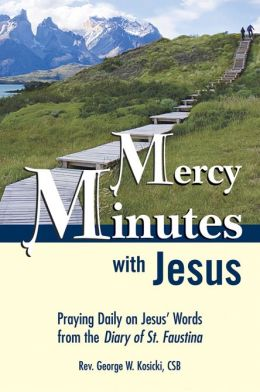 Mercy Minutes with Jesus: Praying Daily on Jesus Words from the Diary of St. Faustina