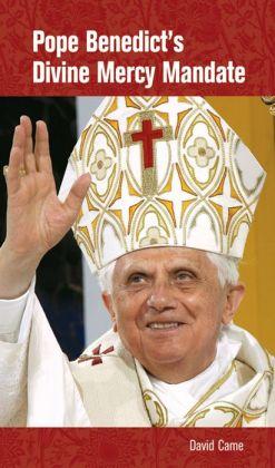Pope Benedict's Divine Mercy Mandate