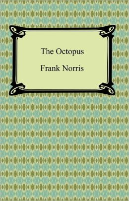 The Octopus: A California Story