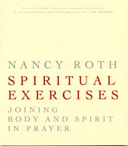Spiritual Exercises: Joining Body and Spirit in Prayer