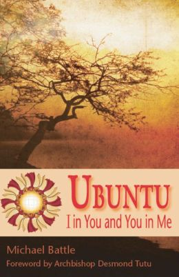 Ubuntu: I in You and You in Me