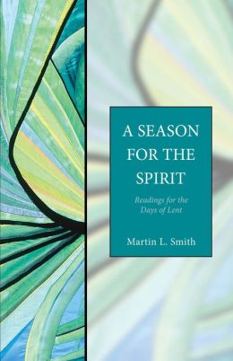 A Season for the Spirit: Readings for the Days of Lent - Seabury Classics