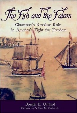 Fish and the Falcon: Gloucester's Resolute Role in America's Fight for Freedom