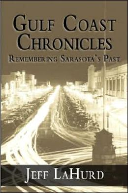 Gulf Coast Chronicles: Remembering Sarasota's Past