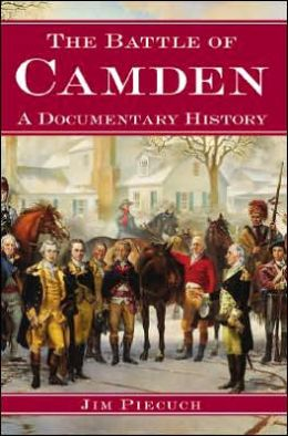 Battle of Camden: A Documentary History