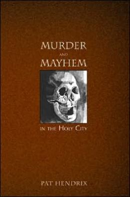 Murder and Mayhem in the Holy City
