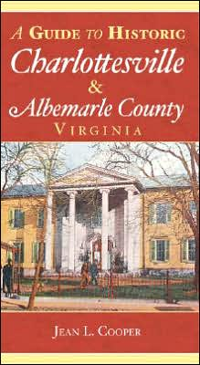 Guide to Historic Charlottesville and Albemarle County, Virginia
