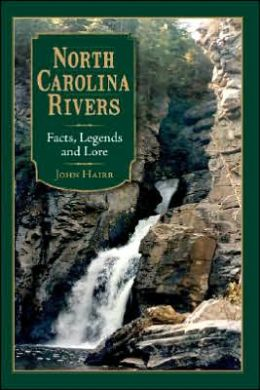 North Carolina Rivers: Facts, Legends, and Lore