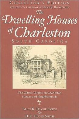 Dwelling Houses of Charleston, South Carolina