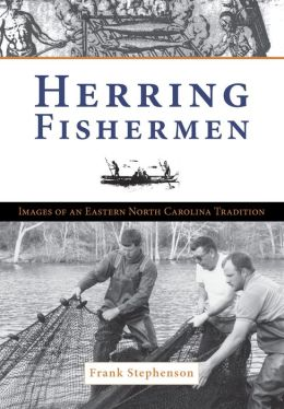 Herring Fishermen: Images of an Eastern North Carolina Tradition