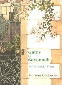 Gates of Savannah: A Walking Tour