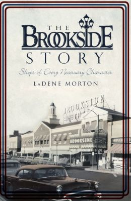 The Brookside Story: Shops of Every Necessary Character