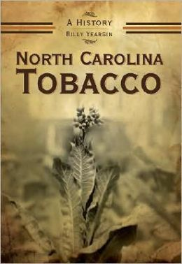 North Carolina Tobacco: A History