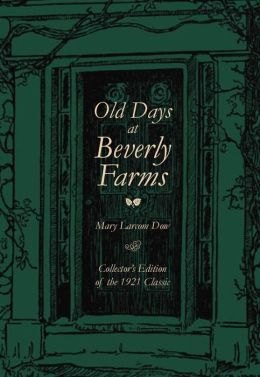 Old Days at Beverly Farms: Collector's Edition of the 1921 Classic