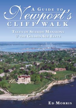 A Guide to Newport's Cliff Walk: Tales of Seaside Mansions and the Gilded Age Elite