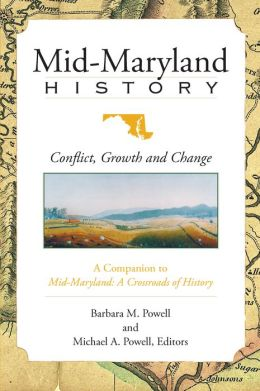 Mid-Maryland History: Conflict, Growth and Change