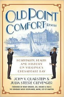 Old Point Comfort Resort: Hospitality, Health and History on Virginia's Chesapeake Bay