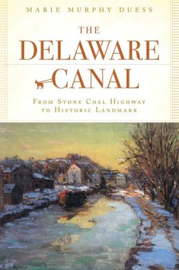 Delaware Canal: From Stone Coal Highway to Historic Landmark