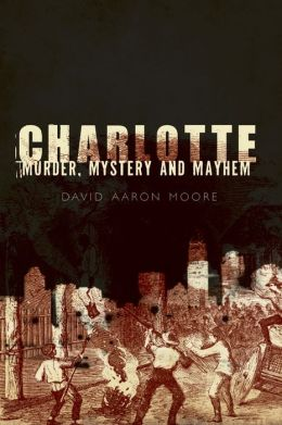 Charlotte: Murder, Mystery and Mayhem