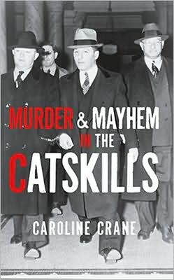 Murder & Mayhem in the Catskills