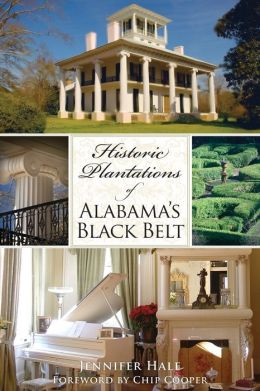Historic Plantations of Alabama's Black Belt