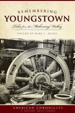 Remembering Youngstown: Tales from the Mahoning Valley