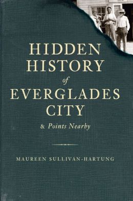 Hidden History of Everglades City and Points Nearby