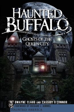 Haunted Buffalo: Ghosts in the Queen City