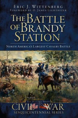 The Battle of Brandy Station: North America's Largest Cavalry Battle