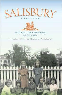 Salisbury, Maryland: Picturing the Crossroads of Delmarva