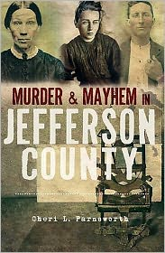 Murder and Mayhem in Jefferson County