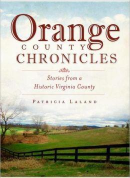 Orange County, Virginia: A Brief History