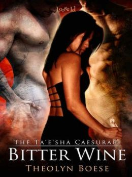 Bitter Wine [The Ta'e'sha Caesurae]