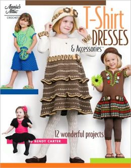 T-Shirt Dresses & Accessories: 12 Wonderful Projects