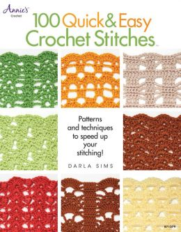 100 Quick & Easy Crochet Stitches: Easy Stitch Patterns, Including ...