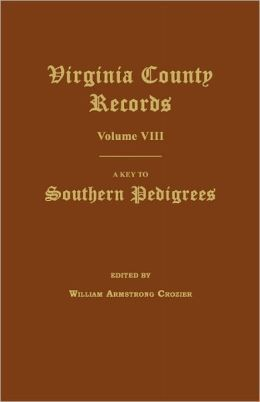 Virginia County Records, Volume Viii