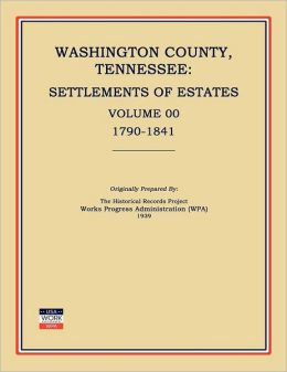 Washington County, Tennessee, Settlements of Estates, Volume 00, 1790-1841