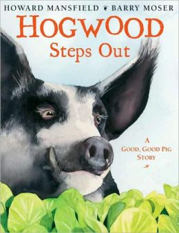 Hogwood Steps Out: A Good, Good Pig Story