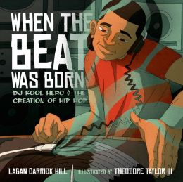When the Beat Was Born: DJ Kool Herc and the Creation of Hip Hop