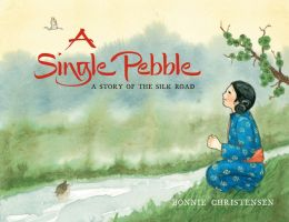 A Single Pebble: A Story of the Silk Road