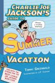 Book Cover Image. Title: Charlie Joe Jackson's Guide to Summer Vacation, Author: Tommy Greenwald