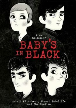 Baby's in Black: Astrid Kirchherr, Stuart Sutcliffe, and The Beatles in Hamburg