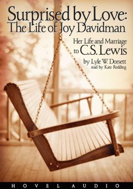 Surprised by Love: The Life of Joy Davidman, Her Life and Marriage to C. S. Lewis