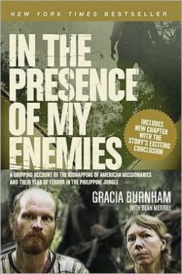 In the Presence of My Enemies: A Gripping Account of the Kidnapping of American Missionaries in the Philippine Jungle.