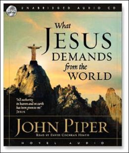 What Jesus Demands from the World