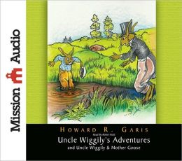 Uncle Wiggily's Adventures & Uncle Wiggily & Mother Goose