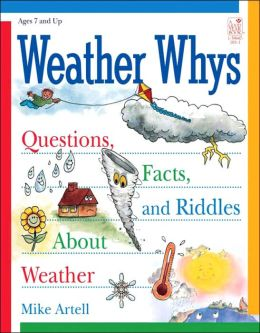 Weather Whys: Questions, Facts and Riddles about Weather