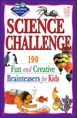 Science Challenge Level 1: 190 Fun and Creative Brainteasers for Kids